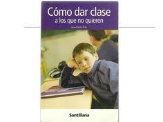 COMO DAR CLASE A LOS QUE NO QUIEREN. Libro de Joan Vaello, aporta pautas la resolución de conflictos en el aula, estrategias útiles y sencillas de implementar en el aula.