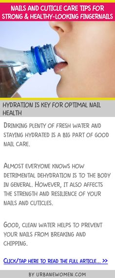 Nails and cuticle care tips for strong & healthy-looking fingernails - Hydration is key for optimal nail health