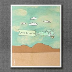Just Breathe 2.0 8x10 / Digital Print, Typographic Print, Giclee, Illustration, Hopeful, Inspirational, Oprtimistic, Blue, Sky, Bi-plane. $20.00, via Etsy.