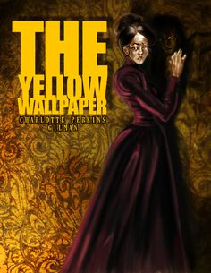 Literary Devices in  The Yellow Wallpaper  by Charlotte Perk by     Canva Design School The Yellow Wall Paper by Charlotte Perkins Gilman     Reviews  Discussion   Bookclubs  Lists