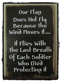 OUR FLAG Sign. x wood sign - military, patriotic, Memorial Day, July Great Quotes, Inspirational Quotes, Awesome Quotes, Awesome Stories, Motivational Quotes, Meaningful Quotes, Veterans Day Quotes, Memorial Day Quotes, Memorial Day Message