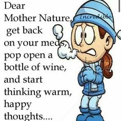 Think warm happy thoughts