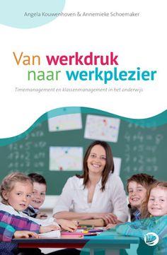 Van werkdruk naar werkplezier : timemanagement en klassenmanagement -  Kouwenhoven, Angela - plaats in de mediatheek: 450.7