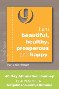 I am beautiful, healthy, prosperous and happy <-- #affirmation