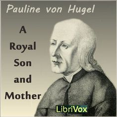 A Royal Son and Mother - Biography of Demetrius Augustine Gallitzin from Librivox.