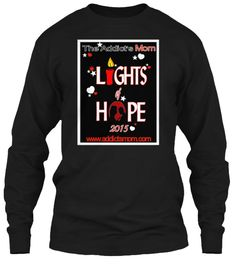 Discover The Addict's Mom Lights Of Hope T-Shirt, a custom product made just for you by Teespring. - The Addict's Mom Lights of Hope - September. Grieving Mother, Activists, Kentucky, Addiction, Graphic Sweatshirt, Lights, Mom, Amazing, Shirts