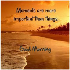 Good Morning For Him, Good Morning Nature, Good Morning Love Messages, Good Morning Friends Quotes, Happy Sunday Quotes, Good Morning Beautiful Quotes, Good Morning Texts, Good Morning Inspirational Quotes, Morning Greetings Quotes