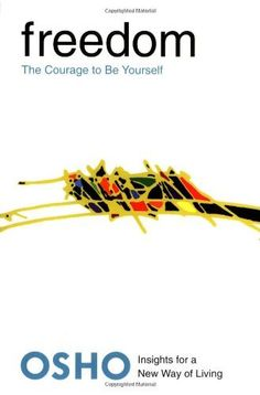 Freedom: The Courage to Be Yourself (Osho, Insights for a New Way of Living Series) by Osho, http://www.amazon.com/dp/0312320701/ref=cm_sw_r_pi_dp_CuOFqb0R6R9XA