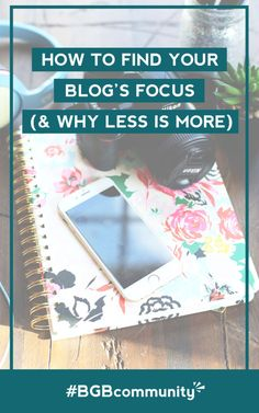 How to Find Your Blog's Focus (and Why Less is More)