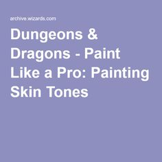 Dungeons & Dragons - Paint Like a Pro: Painting Skin Tones