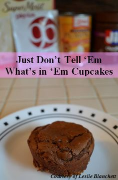 Just Don't Tell 'em What's In 'em Cupcakes