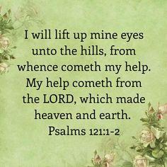 Psalm 121:1-2 KJV
