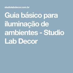 Guia básico para iluminação de ambientes - Studio Lab Decor