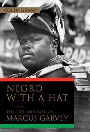 """Read """"Negro with a Hat The Rise and Fall of Marcus Garvey"""" by Colin Grant available from Rakuten Kobo. New in paperback, this groundbreaking biography captures the full sweep and epic dimensions of Marcus Garvey's life, the. Black History Books, Black Books, Marcus Garvey Books, Good Books, Books To Read, African American Books, Love Book, The Life, Book Lists"""