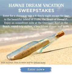 SWEEPSTAKES                      Would love to win this we have never been to hawaii and would love to be there in the winter