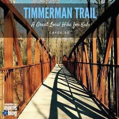Timmerman Trail in Cayce :: A Great Local Hike For Kids Local Activities, Outdoor Activities, West Columbia, Get Outdoors, Time Out, Mom Blogs, Outdoor Fun, Vacation Ideas, Kid Stuff
