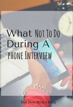 Here is a list of 13 things not to do during a phone interview. #workfromhome