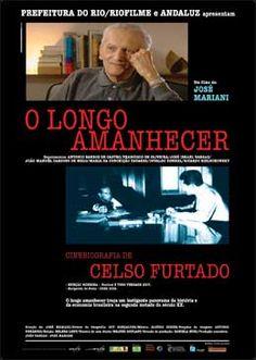 O Longo Amanhecer - Cinebiografia de Celso Furtado (2007) | Blog Almas Corsárias.