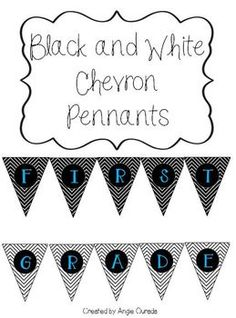 Black and White Chevron Pennants for First Grade!