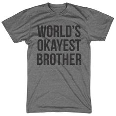 Okayest Brother T Shirt by CrazyDogTshirts