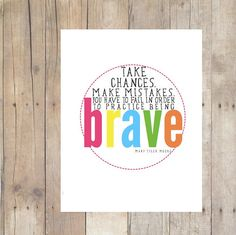 Inspirational Print  LIVE BRAVE Mary Tyler Moore Quote by mercyINK,