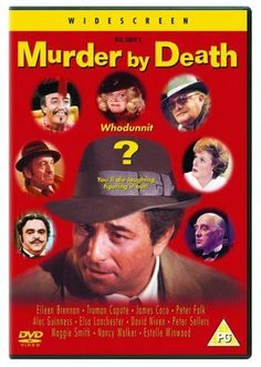 "Murder by Death ~ "" Five famous literary detective characters and their sidekicks are invited to a bizarre mansion to solve an even stranger mystery."""