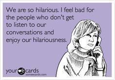 Funny Friendship Ecard:   best stuff