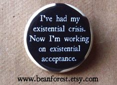 i've had my existential crisis. now i'm working on by beanforest