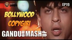 Bollywood Copygiri Part 1 - Gandugiri Mashup by BollwoodGandu