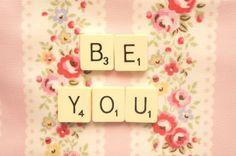 """be you"" via: justbesplendid:"