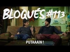 Bloqués #113 – Putaaain ! - YouTube
