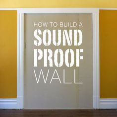 Build a Soundproof Wall... totally need for south end of house