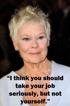 Judi Dench - Inspirational quotes: Wise words from famous women - sofeminine.co.uk