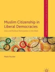 Muslim Citizenship in Liberal Democracies: Civic and Political Participation in the West free download by Mario Peucker (auth.) ISBN: 9783319314020 with BooksBob. Fast and free eBooks download.  The post Muslim Citizenship in Liberal Democracies: Civic and Political Participation in the West Free Download appeared first on Booksbob.com.