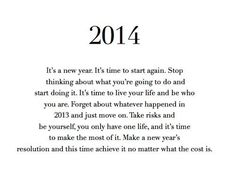 2014 its a new year life quotes new years life new year happy new year new year quotes The Words, Motivational Quotes, Funny Quotes, Inspirational Quotes, Open Quotes, Quotable Quotes, Funny Pics, Funny Pictures, Great Quotes