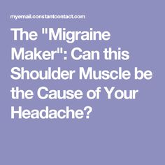 "Natural Headache Remedies The ""Migraine Maker"": Can this Shoulder Muscle be the Cause of Your Headache?— I swear it affects me! Headache Cure, Oil For Headache, Tension Headache, Migraine Relief, Pain Relief, Migraine Remedy, Severe Headache, Migraine Diet, Massage"
