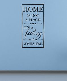 Loving this 'Home Is not a Place It's a Feeling' Personalized Decal on #zulily! #zulilyfinds