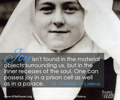 Joy Isnt Found In Material Objects - St. Therese of Lisieux Quotes