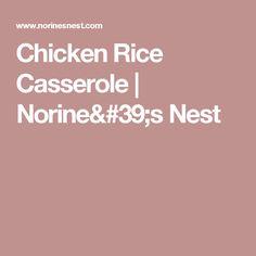 Chicken Rice Casserole | Norine's Nest