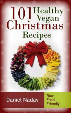 101 Healthy Vegan Christmas Recipes (Quick & Easy Vegan Recipes), http://www.amazon.com/dp/B00GY6OROO/ref=cm_sw_r_pi_awdm_-ylTsb120XCDD