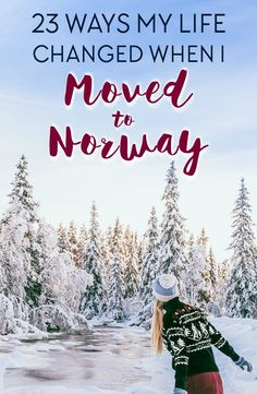 Moving to Norway changed my life in many ways - some really unexpected!