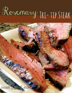The flavor in this tri-tip is so good, there is no need for steak sauce. My husband always grills this to perfection.