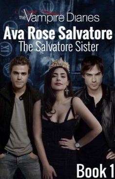The Salvatore Sister Ava Rose Salvatore in Ava Rose Salvatore series Draco And Hermione Fanfiction, Sisters Book, Family Bonding, Wattpad Stories, Mystic Falls, Terms Of Service, Vampire Diaries, Book 1
