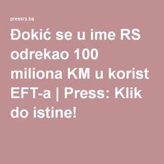 Đokić se u ime RS odrekao 100 miliona KM u korist EFT-a   Press: Klik do istine!