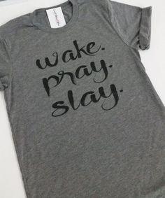 Wake Pray Slay  Faith  Christian Shirt  Jesus Hot by WorkItWear - mens grey shirt, moto shirts, short sleeve shirts mens *sponsored https://www.pinterest.com/shirts_shirt/ https://www.pinterest.com/explore/shirt/ https://www.pinterest.com/shirts_shirt/sport-shirt/ http://www.express.com/clothing/men/casual-shirts/cat/cat2060009