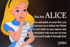 I'm Alice! Which 'Alice in Wonderland' character are you?  http://www.zimbio.com/quiz/PWigYb1afoi/Alice+Wonderland+Character?result=N3tjF3rRETe