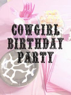 cowgirl birthday party. decorations, games, and banners. #cowgirlbirthday #party