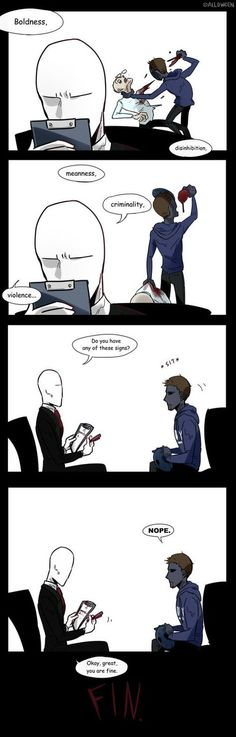 Slender is a psychiatrist. He has the duty to face his patients every day. Jeff the killer, eyeless jack, ben drowned. Eyeless Jack, Jeff The Killer, Scary Stories, Horror Stories, Creepypasta Slenderman, Creepy Pasta Family, Emo, Funny Memes, Hilarious
