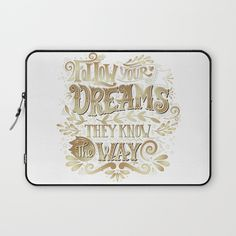 Follow your dreams Laptop Sleeve by MIKART | Society6