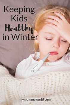 Taking care of sick kids in the winter is no fun. Use these tips on preventing sickness in kids to keep your kids healthy all throughout the winter.